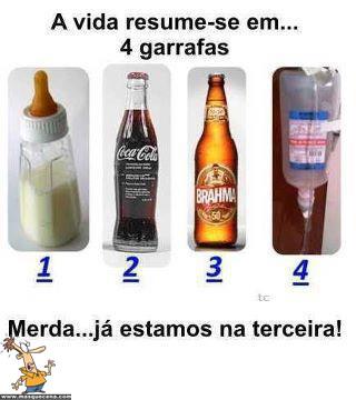 A vida resume-se a 4 garrafas e já estamos na terceira