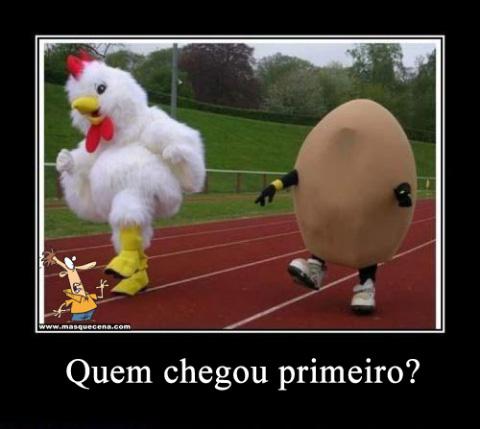 Quem chegou primeiro? O ovo ou a galinha?