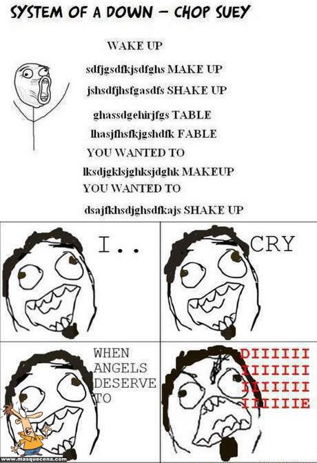É assim como as pessoas têm a tendência a cantar esta muito bem conhecida música dos system of a down